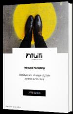 Inbound Marketing : Déployer une stratégie digitale centrée sur le client