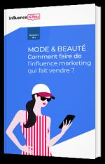 Mode & beauté - Comment faire de l'influence marketing qui fait vendre ?