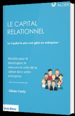 Le capital relationnel : le capital le plus mal géré en entreprise !