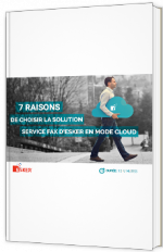 7 raisons de choisir la solution service fax d'Esker en mode Cloud