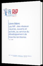 Les RIP : des réseaux neutres, ouverts et activés, au service du développement de tous les territoires