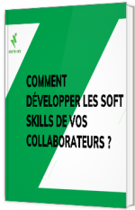 Comment développer les soft skills de vos collaborateurs ?