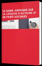 Le guide juridique sur la cession d'actions et de parts sociales