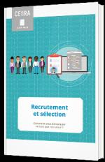 Recrutement et sélection : Coment vous démarquer en tant que recruteur ?