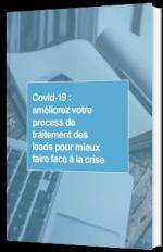Covid-19 : améliorez votre process de traitement des leads pour mieux faire face à la crise