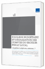Equilibre budgétaire et dégradation des comptes du secteur public local