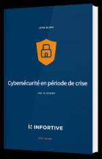 Cybersécurité en période de crise