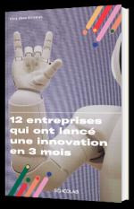 12 entreprises qui ont lancé une innovation en 3 mois