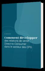 Comment développer des relations de vente Direct-to-Consumer dans le secteur des CPG
