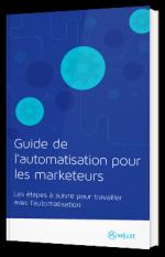 Guide de l'automatisation pour les marketeurs