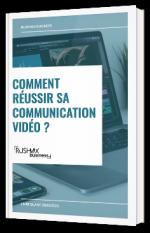 Comment réussir sa communication vidéo ?