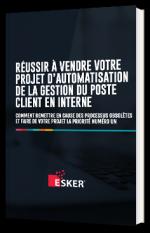 Réussir à vendre votre projet d'automatisation de la gestion du poste client en interne