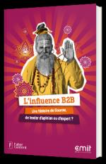 L'influence B2B : une histoire de gourou, de leader d'opinion ou d'expert ?