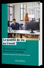 La qualité de vie au travail : un enjeu professionnel, personnel et sociétal