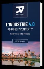 L'Industrie 4.0 : Pourquoi ? Comment ? Accélérer le rebond de l'industrie