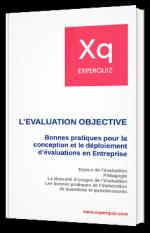 L'évaluation objective - Bonnes pratiques pour la conception et le déploiement d'évaluations en Entreprise