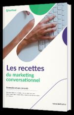 Les recettes du marketing conversationnel