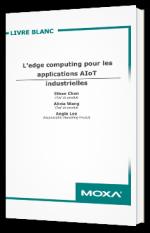 L'edge computing pour les applications AIoT industrielle