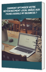 Comment optimiser votre référencement local grâce aux fiches Google my Business ?