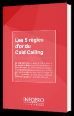 Les 5 règles d'or du Cold Calling