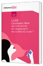 Luxe - Comment faire de l'influence en respectant les codes du luxe ?