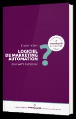 Choisir le bon logiciel de marketing automation pour votre entreprise