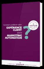 Comment améliorer votre expérience client avec le marketing automation ?