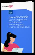 Grande conso - Comment profiter de l'influence marketing pour toucher les 15-35 ans ?