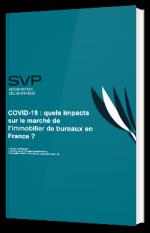 COVID-19 : quels impacts sur le marché de l'immobilier de bureaux en France ?