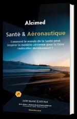 Santé & Aéronautique : Comment le monde de la Santé peut inspirer la mobilité aérienne pour la faire redécoller durablement ?