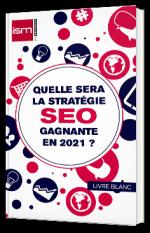 Quelle sera la stratégie SEO gagnante en 2021 ?