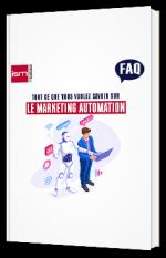 Tout ce que vous avez toujours voulu savoir sur le Marketing Automation