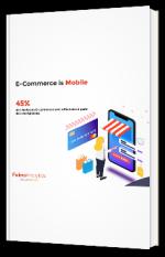 E-Commerce is Mobile : Comment améliorer votre stratégie M-Commerce et générer plus de ventes ?