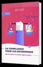 Les opportunités et les impacts de la compliance