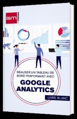 Réaliser un tableau de bord performant avec Google Analytics