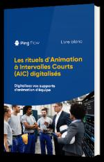 Les rituels d'Animation à Intervalles Courts (AIC) digitalisés
