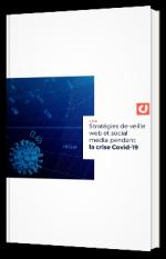 Stratégies de veille web et social media pendant la crise Covid-19