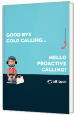 Goodbye Cold-Calling... Hello Proactive calling