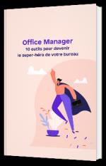 Office Manager : 10 outils pour devenir le super-héro du bureau