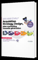 Acquisition Strategy Design, plan marketing  nouvelle génération