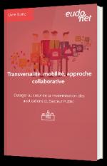 Transversalité, mobilité, approche collaborative : L'usager au cœur de la modernisation des applications du Secteur Public
