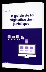 Le guide indispensable de la digitalisation juridique