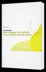 Le secret pour développer les KPI de vos e-mails marketing
