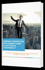 Comment prospecter efficacement dans le secteur  de l'assurance ?