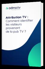 Attribution TV : Comment identifier les visiteurs provenant de la pub TV ?