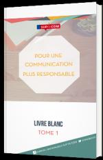 Pour une communication plus responsable - Tome I