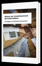 Retour sur Investissement de la formation : Stratégies et méthodes d'évaluation