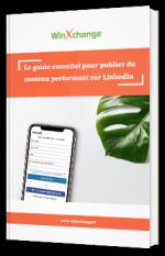 Le guide essentiel pour publier du contenu performant sur LinkedIn