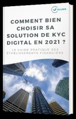 Comment bien choisir sa solution de KYC digital en 2021 ?