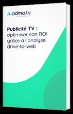 Publicité TV : optimiser son ROI grâce à l'analyse drive-to-web